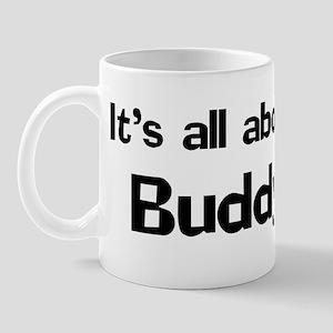 It's all about Buddy Mug