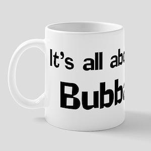 It's all about Bubba Mug