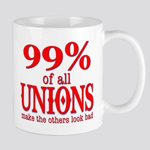 99% Of All Unions Give The Rest A Bad Name Mug