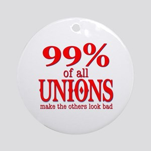 99% Of All Unions Give The Rest A Bad Name Ornamen