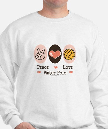 Peace Love Water Polo Sweatshirt
