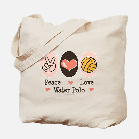 Peace Love Water Polo Tote Bag