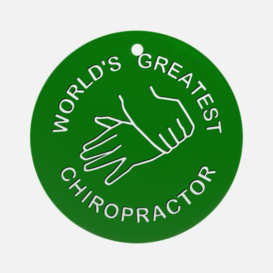 World's Greatest Chiropractor Ornament (Round)