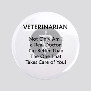 "Veterinarian A Real Doctor 3.5"" Button"
