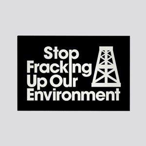 Stop Fracking Up Our Environment Rectangle Magnet