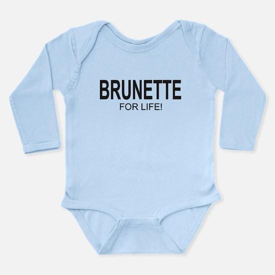 Brunette For Life Long Sleeve Infant Bodysuit