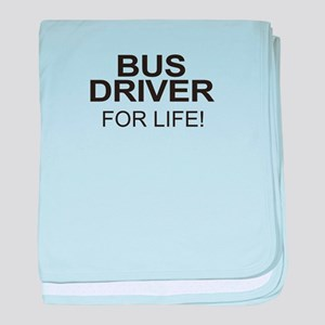 Bus Driver For Life baby blanket