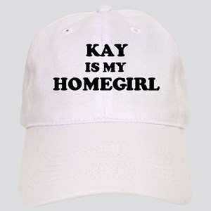 Kay Is My Homegirl Cap