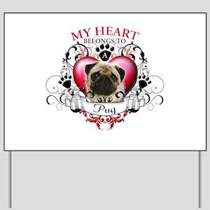 My Heart Belongs to a Pug Yard Sign