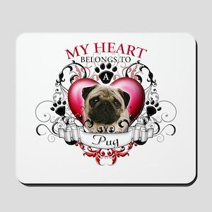 My Heart Belongs to a Pug Mousepad