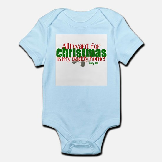 All I want Daddy Navy Son Infant Bodysuit