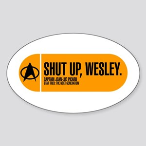 Shut Up Wesley Sticker (Oval)