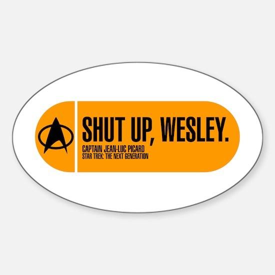Shut Up Wesley Sticker (Oval)