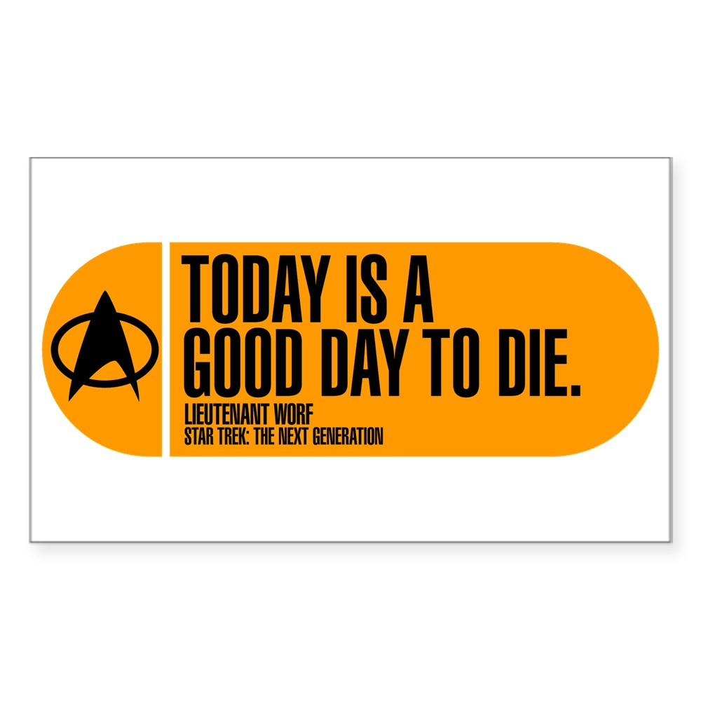 Good Day to Die Sticker (Rectangle 10 pk)