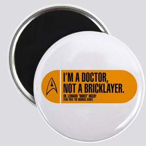 I'm a Doctor Not a Bricklayer Magnet