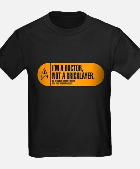 I'm a Doctor Not a Bricklayer T