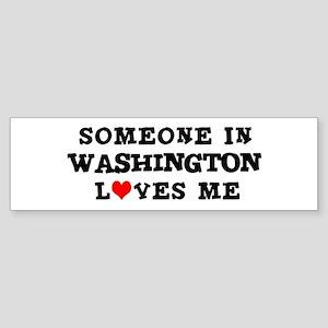 Someone in Washington Bumper Sticker