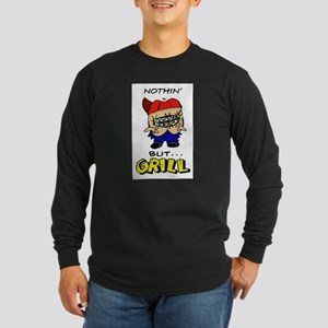 Nothin' But...Grill Long Sleeve Dark T-Shirt