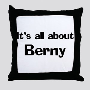 It's all about Berny Throw Pillow
