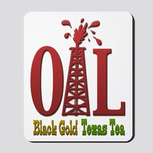 Oil, Black Gold, Texas Tea Mousepad