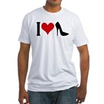 I love High Heels Fitted T-Shirt