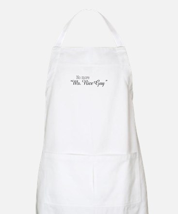 "No more ""Mr. Nice Guy"" Apron"