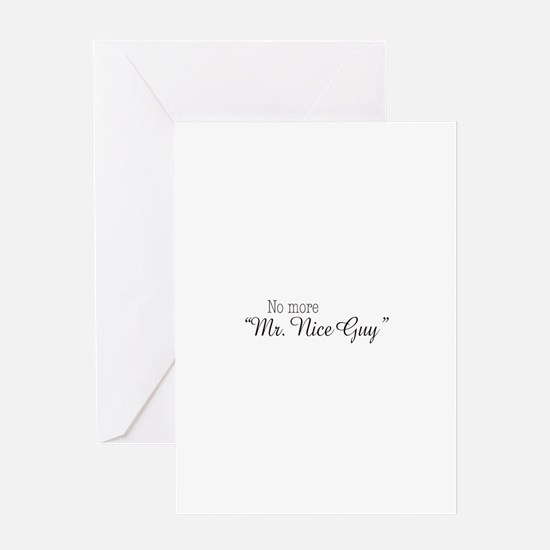 "No more ""Mr. Nice Guy"" Greeting Card"