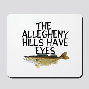 Hills Have Walleyes Mousepad