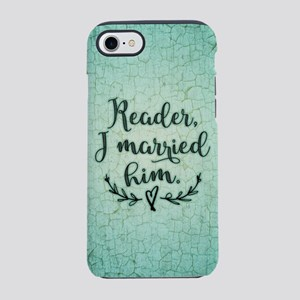 Reader I Married Him iPhone 7 Tough Case