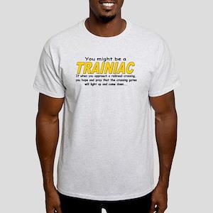 You might be Trainiac -Crossi Light T-Shirt