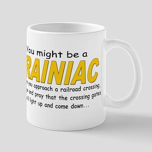 You might be Trainiac -Crossi Mug