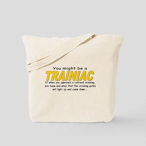 You might be Trainiac -Crossi Tote Bag