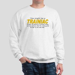 You might be Trainiac -Crossi Sweatshirt