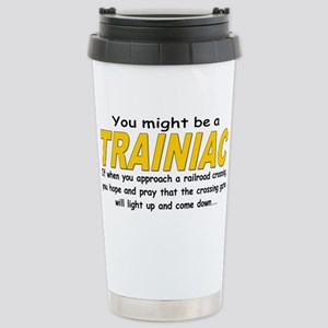 You might be Trainiac -Crossi Stainless Steel Trav