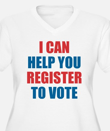 I CAN HELP YOU REGISTER TO VOTE Plus Size T-Shirt