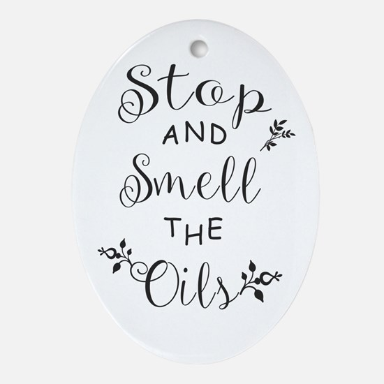 Stop and Smell the Oils Oval Ornament
