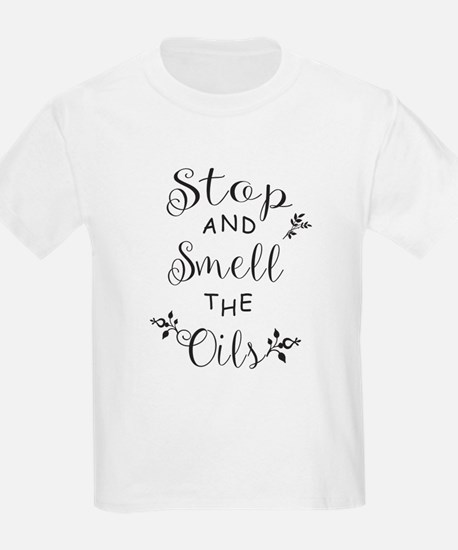 Stop and Smell the Oils T-Shirt