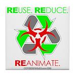 REUSE. REDUCE. REANIMATE. Tile Coaster
