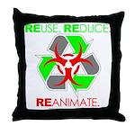 REUSE. REDUCE. REANIMATE. Throw Pillow