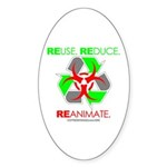REUSE. REDUCE. REANIMATE. Sticker (Oval 50 pk)