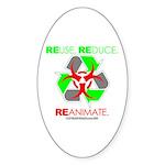 REUSE. REDUCE. REANIMATE. Sticker (Oval 10 pk)