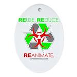REUSE. REDUCE. REANIMATE. Ornament (Oval)