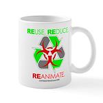 REUSE. REDUCE. REANIMATE. Mug