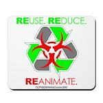 REUSE. REDUCE. REANIMATE. Mousepad