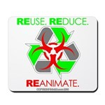 REUSE. REDUCE. REANIMATE. Mousepad