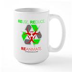 REUSE. REDUCE. REANIMATE. Large Mug