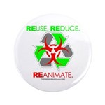 """REUSE. REDUCE. REANIMATE. 3.5"""" Button (100 pa"""