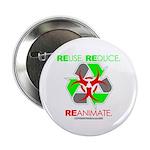 "REUSE. REDUCE. REANIMATE. 2.25"" Button"