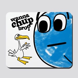 Wanna Chup Bro Mousepad