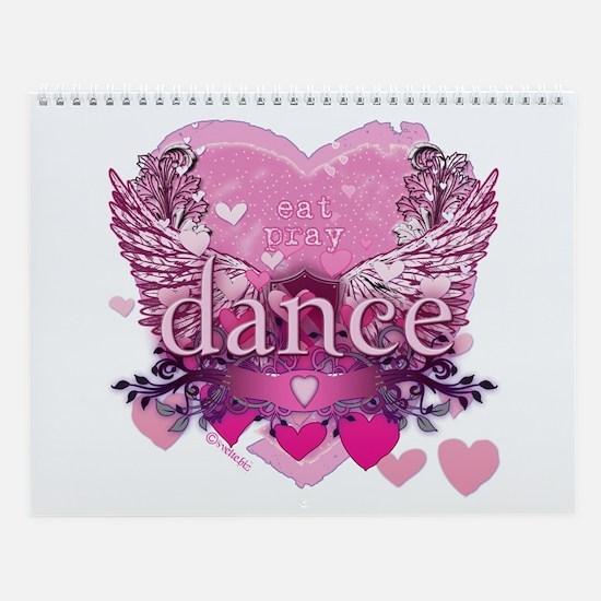 Eat Pray Dance by Danceshirts.com Wall Calendar